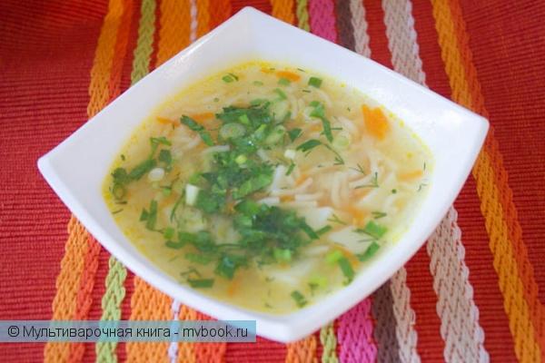 Первое блюдо: Суп-лапша в мультиварке